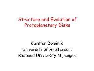 Structure and Evolution of Protoplanetary Disks