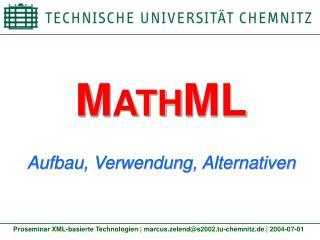 M ATH ML Aufbau, Verwendung, Alternativen