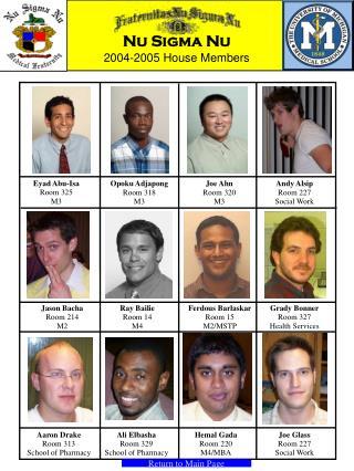 Nu Sigma Nu 2004-2005 House Members