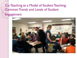 Co-Teaching  as a Model of Student Teaching: Common Trends and Levels of Student Engagement