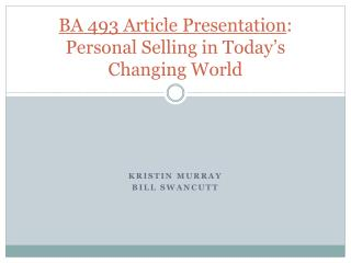 BA 493 Article Presentation : Personal Selling in Today's Changing World