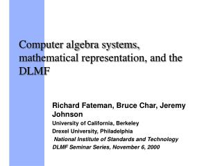 Computer algebra systems, mathematical representation, and the DLMF