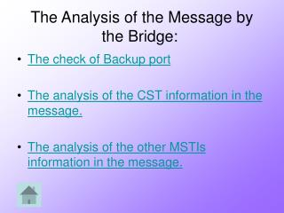 The Analysis of the Message by the Bridge: