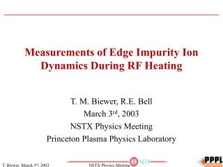 Measurements of Edge Impurity Ion Dynamics During RF Heating