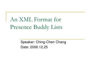An XML Format for Presence Buddy Lists