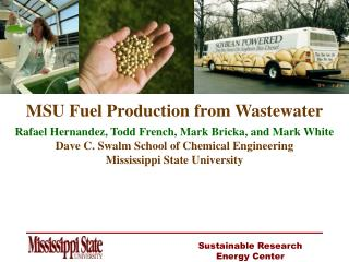 MSU Fuel Production from Wastewater Rafael Hernandez, Todd French, Mark Bricka, and Mark White