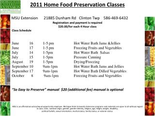 Registration and payment is required  $20.00/for each 4 Hour class Class Schedule