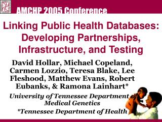 Linking Public Health Databases: Developing Partnerships, Infrastructure, and Testing