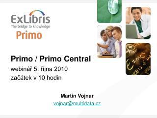 Primo / Primo Central webinář 5. října 2010 začátek v 10 hodin