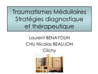 Traumatismes Médullaires Stratégies diagnostique et thérapeutique