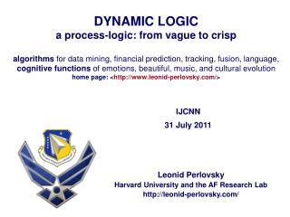 Leonid Perlovsky Harvard University and the AF Research Lab leonid-perlovsky/