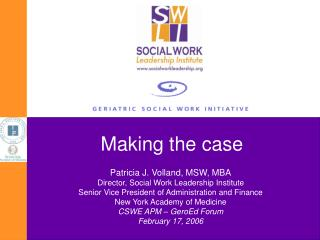 Patricia J. Volland, MSW, MBA Director, Social Work Leadership Institute