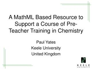 A MathML Based Resource to Support a Course of Pre-Teacher Training in Chemistry