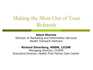 Making the Most Out of Your Referrals