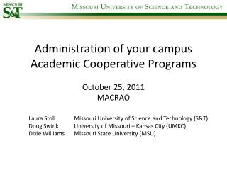 Administration of your campus Academic Cooperative Programs October 25, 2011 MACRAO