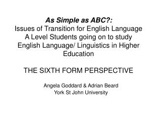As Simple as ABC:  Issues of Transition for English Language A Level Students going on to study English Language