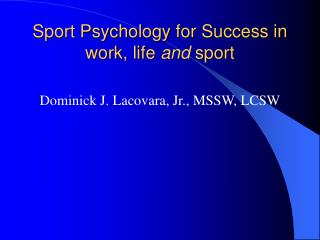 Sport Psychology for Success in work, life  and  sport