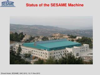 Status of the SESAME Machine