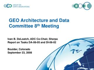 GEO Architecture and Data Committee 8 th  Meeting