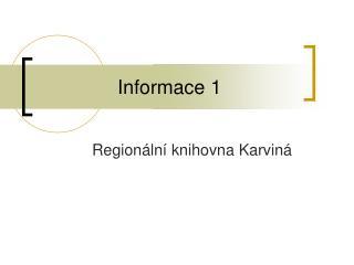Informace 1