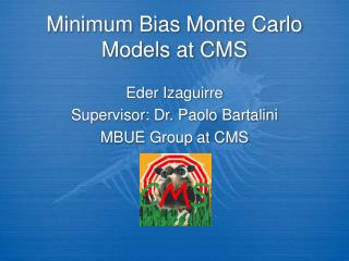 Minimum Bias Monte Carlo Models at CMS