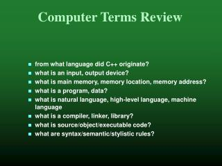 from what language did C++ originate? what is an input, output device?
