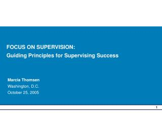 FOCUS ON SUPERVISION: Guiding Principles for Supervising Success