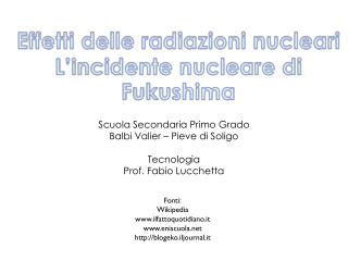 Effetti delle radiazioni nucleari L'incidente nucleare di  Fukushima