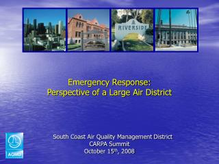 Emergency Response: Perspective of a Large Air District