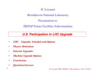 LHC – Upgrade: Schedule and Options Physics Motivation Detector Upgrades Machine Upgrade Options