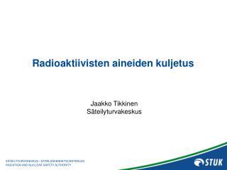 Radioaktiivisten aineiden kuljetus
