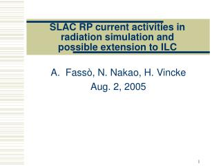 SLAC RP current activities in radiation simulation and  possible extension to ILC