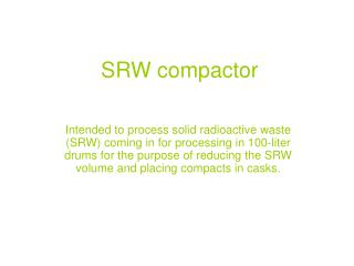 SRW compactor