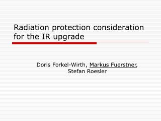 Radiation protection consideration for the IR upgrade
