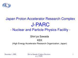 Japan Proton Accelerator Research Complex J-PARC - Nuclear and Particle Physics Facility -