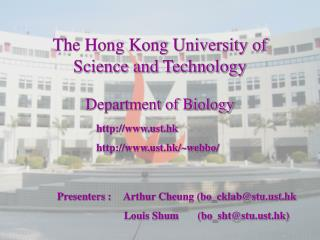 Presenters : Arthur Cheung (bo_cklab@stut.hk  Louis Shum       (bo_sht@stut.hk)