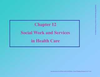 Chapter 12 Social Work and Services  in Health Care