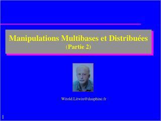 Manipulations Multibases et Distribuées ( Partie 2)