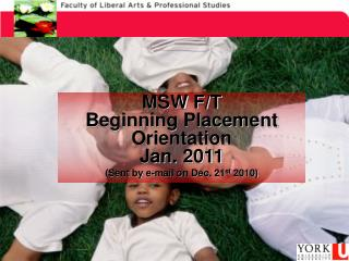 MSW F/T  Beginning Placement Orientation  Jan. 2011 (Sent by e-mail on Dec. 21 st  2010)