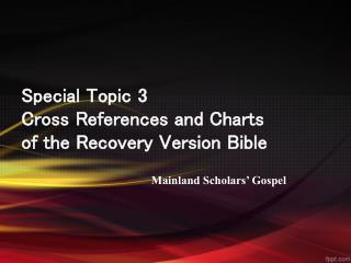Special Topic 3 Cross References and Charts of the Recovery Version Bible