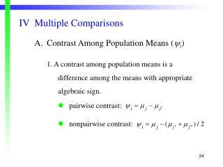 IVMultiple Comparisons A.Contrast Among Population Means (  i )