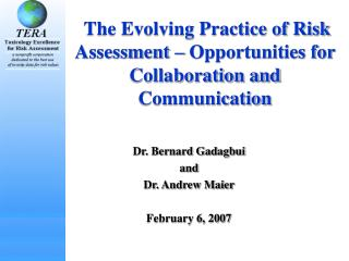 The Evolving Practice of Risk Assessment – Opportunities for Collaboration and Communication