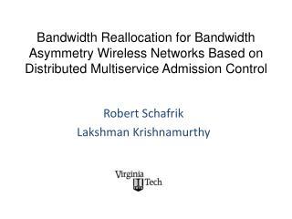 Robert Schafrik Lakshman Krishnamurthy