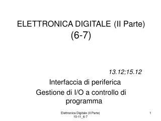 ELETTRONICA DIGITALE (II Parte) (6-7) 13.12;15.12