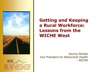 Getting and Keeping a Rural Workforce: Lessons from the WICHE West