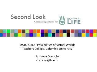 MSTU 5000 - Possibilities of Virtual Worlds Teachers College, Columbia University Anthony Cocciolo