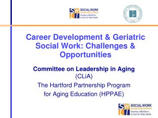 Career Development & Geriatric Social Work: Challenges & Opportunities