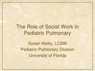 The Role of Social Work in Pediatric Pulmonary