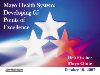 Mayo Health System: Developing 65  Points of  Excellence