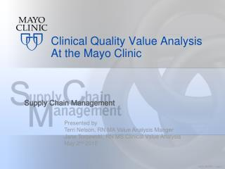 Clinical Quality Value Analysis At the Mayo Clinic